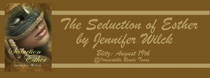 Banner - The Seduction of Esther by Jennifer Wilck